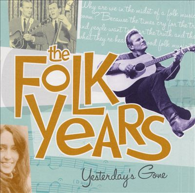 The Folk Years: Yesterday's Gone