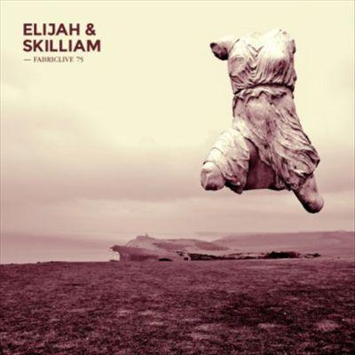 Fabriclive 75: Elijah & Skilliam