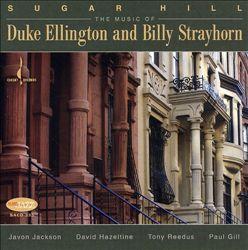 Sugar Hill: Music of Duke Ellington and Billy Strayhorn