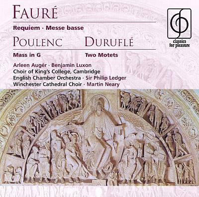 Fauré: Requiem; Poulenc: Mass in G; Duruflé: Two Motets