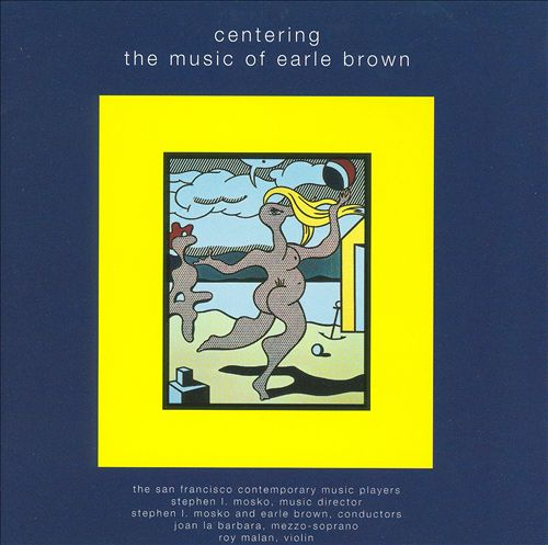 Centering: The Music of Earle Brown