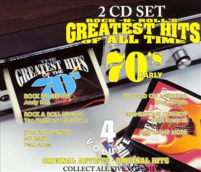 Rock-N-Roll's Greatest Hits of All Time: Early 70's, Vol. 3-4