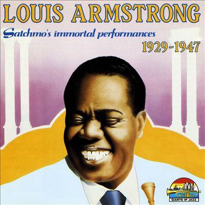 Satchmo's Immortal Performances: 1929-1947