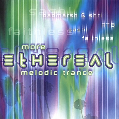 More Ethereal Melodic Trance
