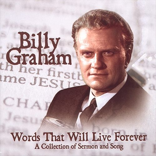 Billy Graham: Words That Will Live Forever