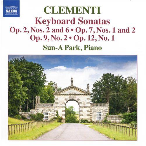 Clementi: Keyboard Sonatas Op. 2 Nos. 2 & 6, Op. 7 Nos. 1 & 2, Op. 9 No. 2, Op. 12 No. 1