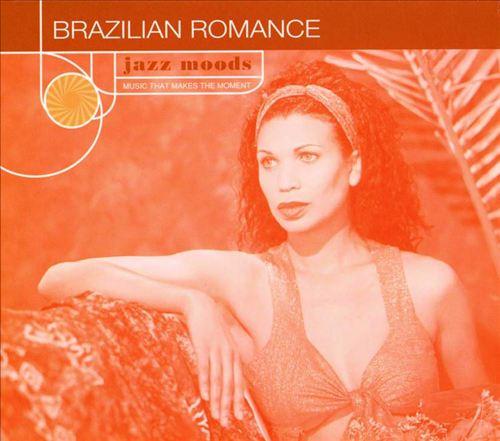 Jazz Moods: Brazilian Romance