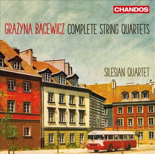 Grazyna Bacewicz: Complete String Quartets