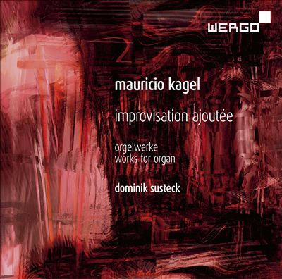 Mauricio Kagel: Improvisation Ajoutée