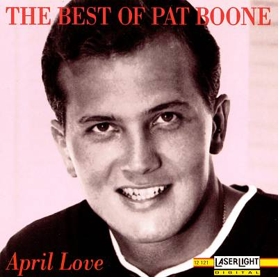 The Best of Pat Boone: April Love