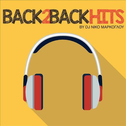 Back 2 Back Hits by Nikos Markoglou