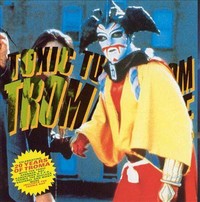 Toxic Tunes from Tromaville