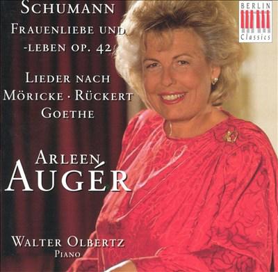 Schumann: Frauenliebe und -leben, Op. 42; Lieder nach Möricke, Rückert, Goethe