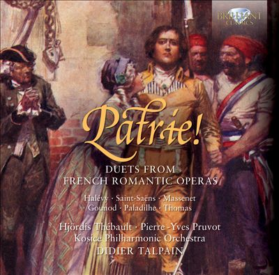 Patrie! Duets from French Romantic Opera