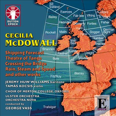 Cecilia McDowall: Shipping Forecast; Theatre of Tango; Crossing the Bridge