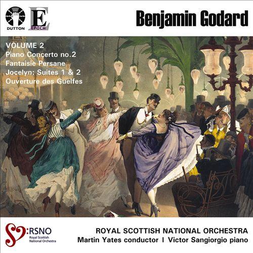 Godard: Piano Concerto No. 2; Fantaisie Persane; Jocelyn Suites Nos. 1 & 2; Ouverture de Guelfes