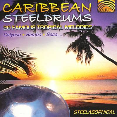 Caribbean Steeldrums: 20 Famous Tropical Melodies- Calypso, Samba