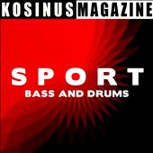 Sport: Bass and Drums