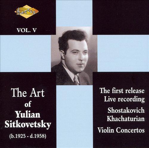 The Art of Yulian Sitkovetsky, Vol. 5