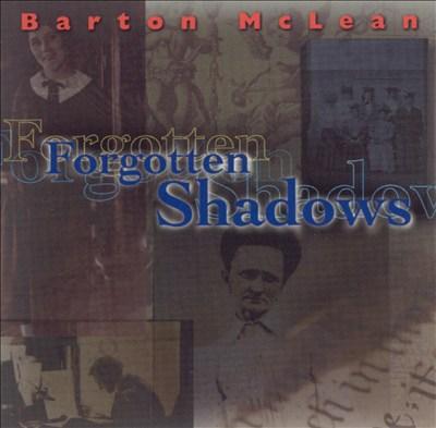 Barton McLean: Forgotten Shadows