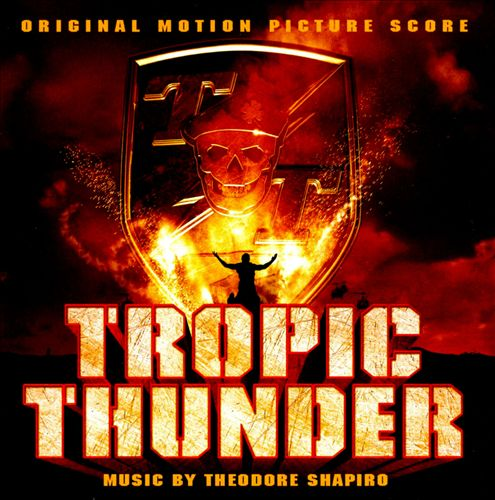Tropic Thunder [Original Motion Picture Score]
