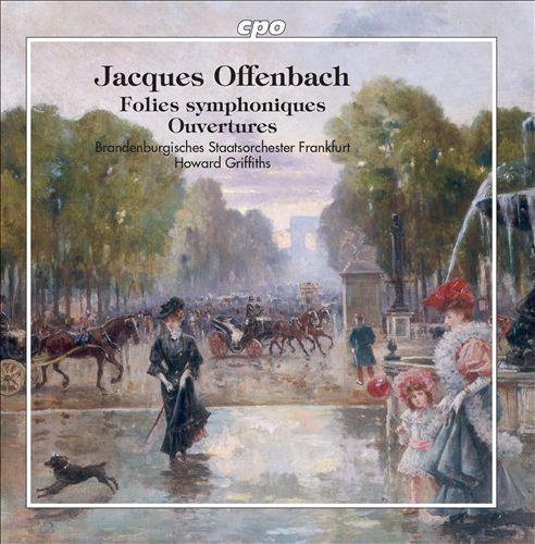 Jacques Offenbach: Folies symphoniques; Ouvertures