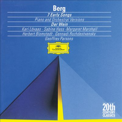 Berg: Seven Early Songs (Piano and Orchestral Versions); Der Wein