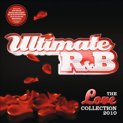 Ultimate R&B: The Love Collection 2010