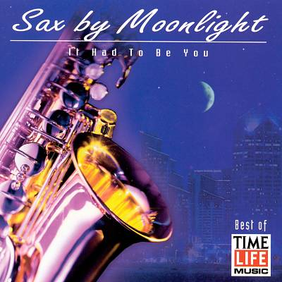 Sax by Moonlight: It Had to Be You