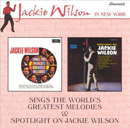 World's Greatest Melodies/Spotlight on Jackie Wilson