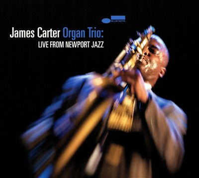 James Carter Organ Trio: Live From Newport Jazz