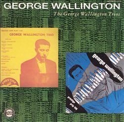 The George Wallington Trios [Compilation]