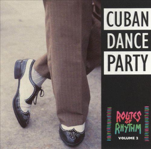 Routes of Rhythm, Vol. 2 (Cuban Dance Party)