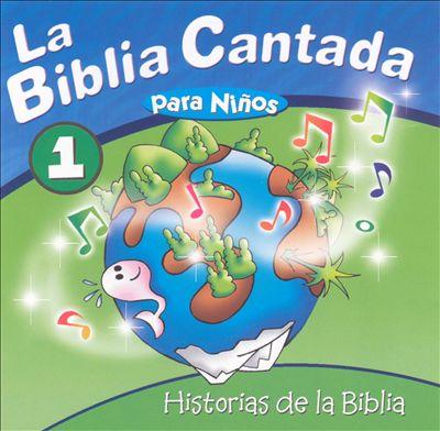 La Biblia Cantada: Historias de la Biblia