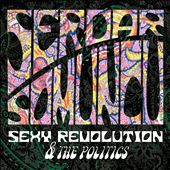 Sexy Revolution & The Poltics