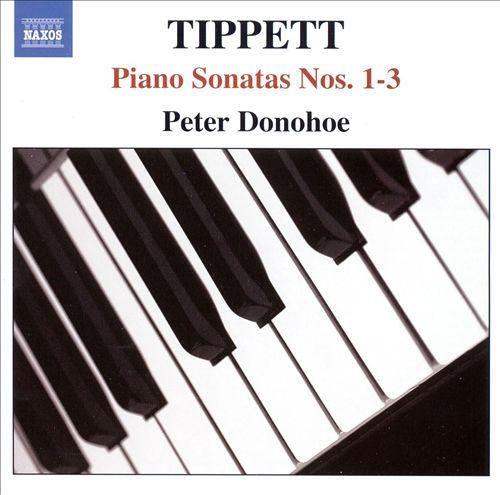 Tippet: Piano Sonatas Nos. 1-3