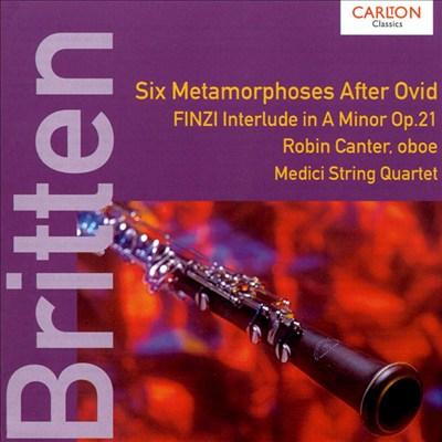 Benjamin Britten: Six Metamorphoses After Ovid; Gerald Finzi: Interlude in A Minor Op. 21