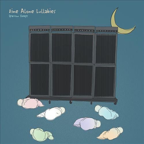Dine Alone Lullabies