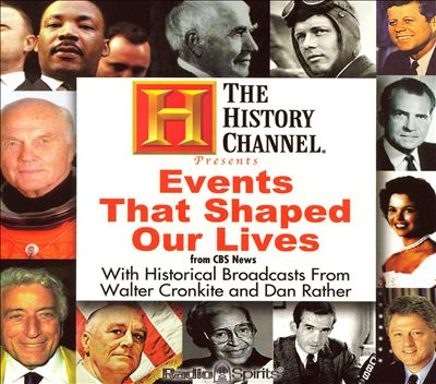 History Channel Presents Events That Shaped Our Lives