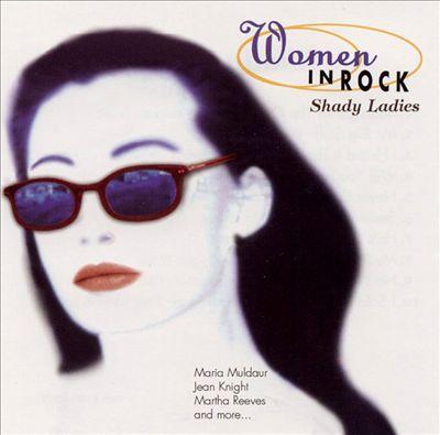 Women in Rock: Shady Ladies