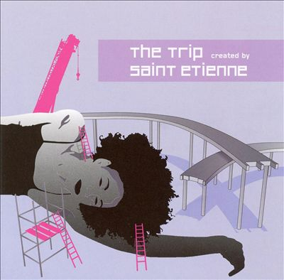 The Trip: Created by Saint Etienne