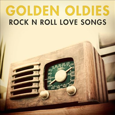 Golden Oldies: Rock & Roll Love Songs