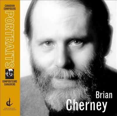Canadian Composer Portrait: Brian Cherney