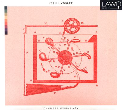 Ketil Hvoslef: Chamber Works No. V