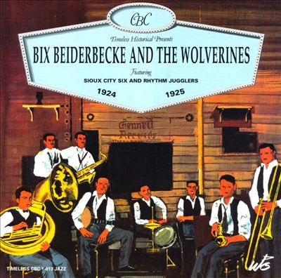 Bix Beiderbecke and the Wolverines [Timeless]