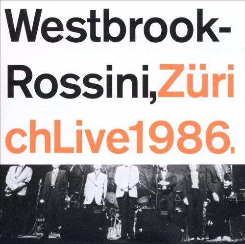 Rossini, Zurich, Live 1986