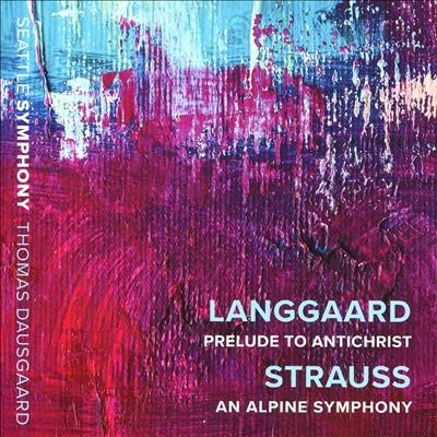 Langgaard: Prelude to Antichrist; Strauss: An Alpine Symphony