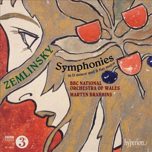 Alexander Zemlinsky: Symphonies in D minor and B flat major