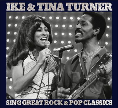 Ike & Tina Turner Sing Great Rock & Pop Classics