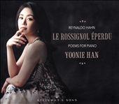 Reynaldo Hahn: Le Rossignol Éperdu - Poems for Piano